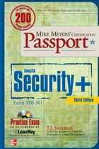 Mike Meyers' CompTIA Security+ Certification Passport 3rd Edition (Exam SY0-301) by T. J. Samuelle
