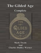 The Gilded Age: Complete by Mark Twain