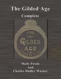 The Gilded Age: Complete