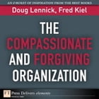 The Compassionate and Forgiving Organization by Doug Lennick