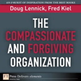 Book The Compassionate and Forgiving Organization by Doug Lennick