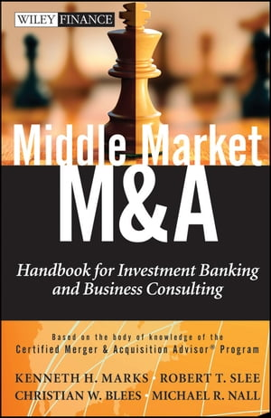 Middle Market M & A Handbook for Investment Banking and Business Consulting