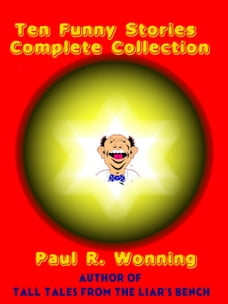 Ten Funny Stories - Complete Collection: Fiction Short Story Collection, #2