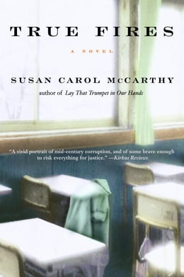 Book True Fires by Susan Carol McCarthy