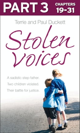 Book Stolen Voices: Part 3 of 3: A sadistic step-father. Two children violated. Their battle for justice. by Terrie Duckett