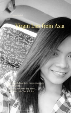 Virgin Lies from Asia: She talked about love, future, marriage share the life. He could not resist…