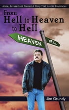 From Hell to Heaven to Hell by Jim Grundy