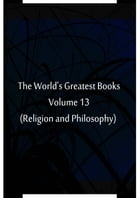 The World's Greatest Books Volume 13 (Religion and Philosophy) by Hammerton and Mee