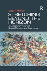 Stretching Beyond the Horizon: A Multiplanar Theory of Spatial Planning and Governance