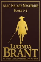 Alec Halsey Mysteries Books 1 - 3 by Lucinda Brant