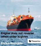 Engine does not reverse when order is given by Enrico Brengola