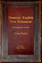 Numeric English New Testament: Contemporary Version by Ivan Panin