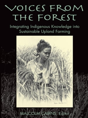 Voices from the Forest Integrating Indigenous Knowledge into Sustainable Upland Farming
