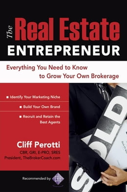 Book The Real Estate Entrepreneur: Everything You Need to Know to Grow Your Own Brokerage by Perotti, Clifford