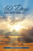 60 Days Daily Devotional by Hermania Leslyn Bell