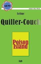 Poison Island by Arthur Quiller