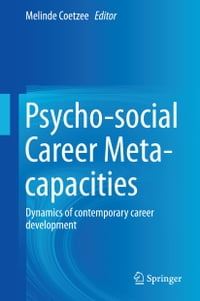 Psycho-social Career Meta-capacities: Dynamics of contemporary career development