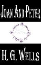 Joan and Peter: THE STORY OF AN EDUCATION by H.G. Wells