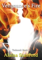 Vengeance's Fire: Book 2 by Alaina Stanford