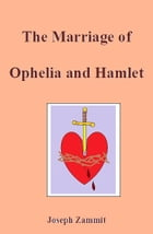 The Marriage of Ophelia and Hamlet by Joseph Zammit