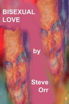 Bisexual Love by Steven Orr