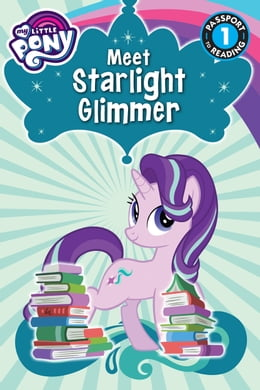 Book My Little Pony: Meet Starlight Glimmer! by Magnolia Belle