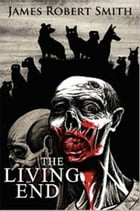 The Living End by James Robert Smith