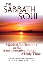 The Sabbath Soul: Mystical Reflections on the Transformative Power ofHoly Time by Eitan Fishbane