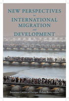 New Perspectives on International Migration and Development by Jeronimo Cortina