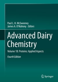 Advanced Dairy Chemistry: Volume 1B: Proteins: Applied Aspects