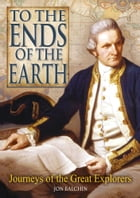 To The Ends of The Earth by Jon Balchin
