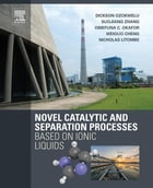 Novel Catalytic and Separation Processes Based on Ionic Liquids by Dickson Ozokwelu