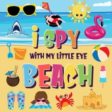I Spy With My Little Eye - Beach | Can You Find the Bikini, Towel and Ice Cream? | A Fun Search and…