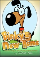 Binky's New Home: A Story About Changing To A New Surrounding And Meeting New Friends by Jasmin Hill