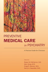 Preventive Medical Care in Psychiatry: A Practical Guide for Clinicians