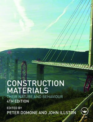 Construction Materials Their Nature and Behaviour,  Fourth Edition