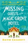 The Missing Guests of the Magic Grove Hotel Cover Image