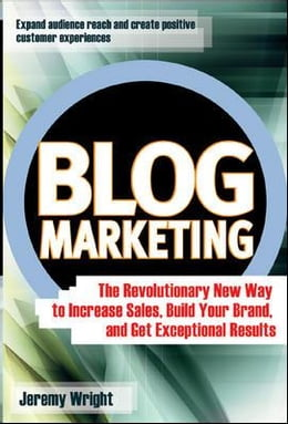 Book Blog Marketing: The Revolutionary New Way to Increase Sales, Build Your Brand, and Get Exceptional… by Wright, Jeremy
