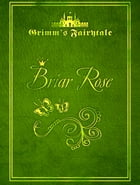 Briar Rose by Grimm's Fairytale