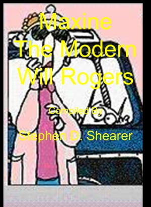 Maxine Volume 1: The New Will Rogers by Stephen Shearer