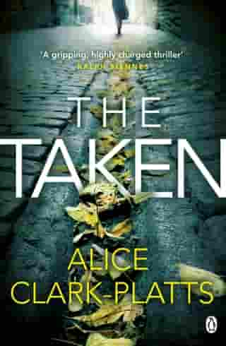 The Taken: DI Erica Martin Book 2 by Alice Clark-Platts