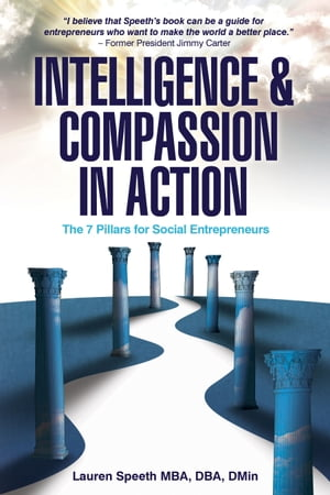 Intelligence and Compassion in Action: The 7 Pillars for Social Entrepreneurs