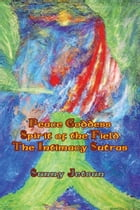 * Peace Goddess ** Spirit of the Field * The Intimacy Sutras by Sunny Jetsun