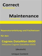 Correct Maintenance - Cognex DataMan 8600 by Unique Content