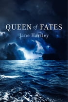 Queen of Fates by Jane Hartley