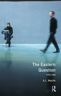 Eastern Question 1774-1923, The: Revised Edition