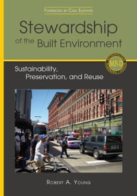 Stewardship of the Built Environment: Sustainability, Preservation, and Reuse
