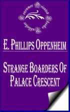 Strange Boarders of Palace Crescent by E. Phillips Oppenheim