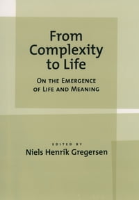 From Complexity to Life: On The Emergence of Life and Meaning