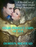 Four Perfect Cups of Tea: A Boxed Set of Four Mail Order Bride Romances d17f76b9-5a72-4e53-b9a7-ad296dae3a65